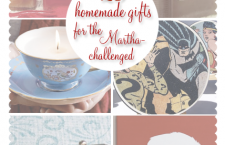 25 Homemade Gift Ideas for the Martha Challenged